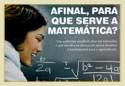 Chegou o momento que humanidade percebeu que não dá pra viver sem conhecimentos matemáticos