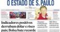 """Capa do Estadão estampa recorde da Bolsa e Bolsonaro fala sobre a """"rendição da imprensa"""""""