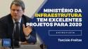 Ministro Tarcísio faz balanço de 2019 e indica perspectivas admiráveis para o próximo ano (veja o vídeo)