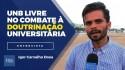 """Presidente da UnB Livre afirma: """"A universidade está aparelhada e a guerra é no campo das ideias"""" (veja o vídeo)"""