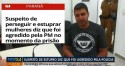 Manchete da Globo dá destaque a vitimismo de estuprador com HIV ao invés de enaltecer trabalho da PM (veja o vídeo)