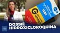 Dossiê hidroxicloroquina: terrorismo contra o remédio (Veja o vídeo)