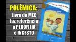 Livro infantil com história de incesto começa a ser devolvido para o Mec (veja o vídeo)