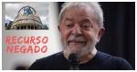 TRF-4 nega seguimento ao recurso de Lula ao STF