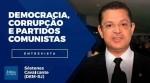 """""""Alguns partidos optaram por defender os corruptos"""", desvenda deputado (veja o vídeo)"""