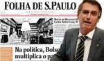 Folha se desespera e parte com tudo para o ataque contra Bolsonaro