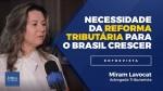 A reforma tributária é essencial para fazer o Brasil crescer (veja o vídeo)
