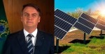"Bolsonaro exige ""taxa zero"" para energia solar e Aneel recua o reajuste programado (veja o vídeo)"