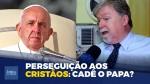 """""""O papa Francisco foi eleito dentro de um acordão da esquerda"""", dispara analista político (veja o vídeo)"""