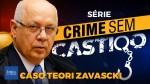 Crime Sem Castigo - Caso Teori Zavascki: acidente ou assassinato? (veja o vídeo)