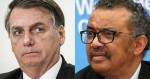 "Bolsonaro aventa deixar a OMS: ""Só tirar a grana que pensam diferente"" (veja o vídeo)"