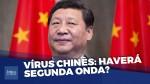 Segunda onda do vírus chinês: comunismo em escala global (Veja o vídeo)