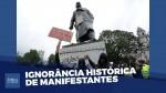 Vandalizar monumentos demonstra profunda ignorância, diz historiador (Veja o vídeo)