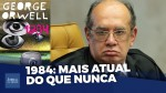 """Gilmar Mendes e o Ministério da Verdade: A busca do estado por um """"pensamento único"""" (Veja o vídeo)"""