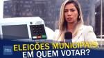 Eleições municipais: chegou a hora de escolher seu representante ou seu carrasco (Veja o vídeo)