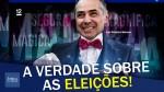 A verdade sobre as eleições no Brasil (veja o vídeo)