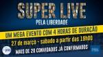 Super Live pela liberdade do Brasil!