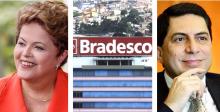 Nova bomba deve desnudar ligações de Dilma com o Bradesco