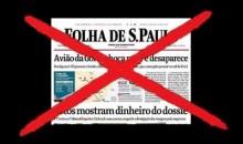"Boicotem a ""Folha de S.Paulo"""