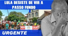 URGENTE: Passo Fundo enxota Lula que desiste de evento na cidade (Veja o Vídeo)