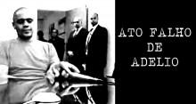 """Em """"ato falho"""" Adelio confessa o envolvimento de comparsas (Veja o Vídeo)"""