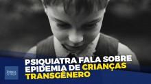 Epidemia de transgêneros: Querem castrar nossas crianças? (veja o vídeo)