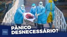 Coronavírus: médico alerta contra fake news e pânico desnecessário (veja o vídeo)
