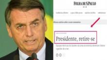 """Editorial da Folha pede a """"saída"""" de Bolsonaro e recebe resposta irônica de apenas uma frase"""