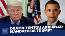 Obamagate: o maior escândalo político dos Estados Unidos (veja o vídeo)