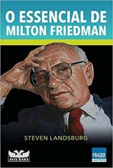 Obra de Milton Friedman, defensor da liberdade econômica individual, ganha retrospectiva em livro
