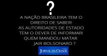 Quem mandou matar Jair Bolsonaro?