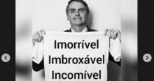 """Para o """"terror"""" da """"esquerdalha"""", Bolsonaro debocha e posta foto com as palavras """"imorrível, imbroxável, incomível"""""""