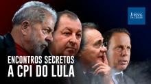 CPI do Lula? – Omar Aziz, Renan Calheiros e Doria mantêm conversas secretas com o ex-presidiário (veja o vídeo)