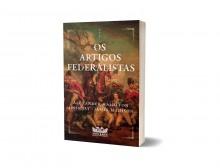 """""""Artigos federalistas"""": livro americano que inspirou a fundação das democracias ganha nova edição"""