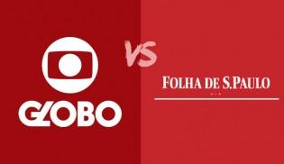 """A Globo e a Folha, o """"jornalismo"""" em dois mundos díspares... Quem são as fontes?"""
