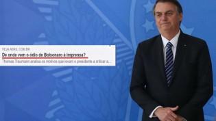 """""""De onde vem o ódio de Bolsonaro à imprensa?"""". Revista Veja questiona e obtém a resposta..."""
