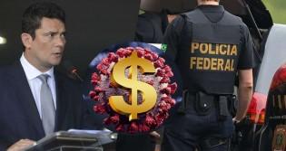 Moro põe a PF para investigar farra com dinheiro publico no combate ao Covid-19