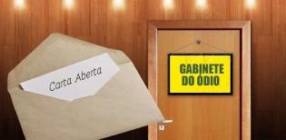 Carta aberta ao Gabinete do Ódio