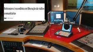 Bolsonaro quebra recorde na liberação de rádios comunitárias, para desespero da grande mídia