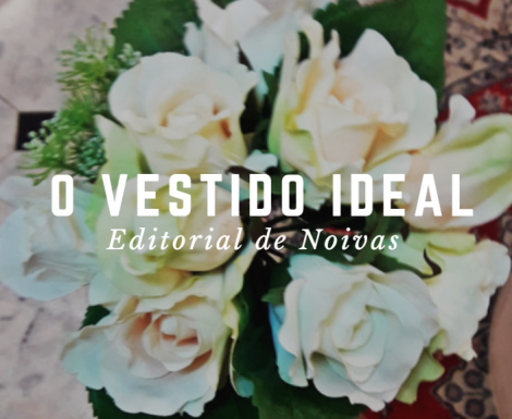 O Vestido Ideal: Say Yes to the Dress!