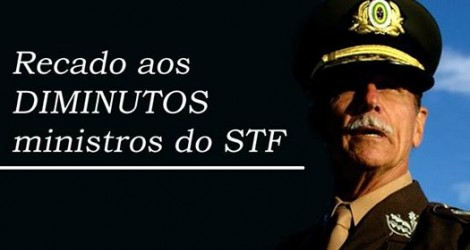 """General se dirige aos ministros do STF como """"diminutos ministros"""" e manda duro recado"""