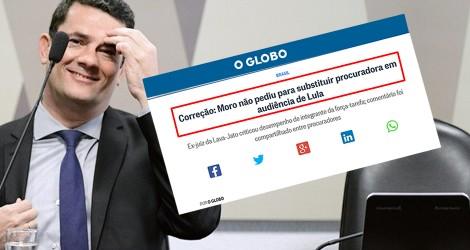 O Globo mente para criticar Moro, é desmascarado e se obriga a corrigir