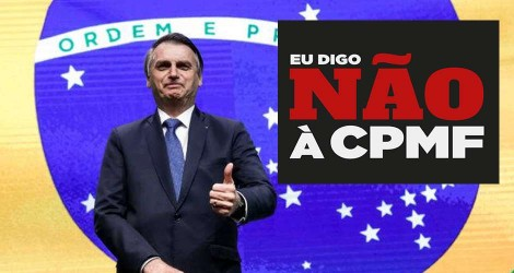 Presidente Bolsonaro confirma que CPMF não será recriada