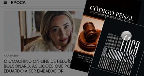 A Revista Época precisa conhecer o Código de Ética dos Jornalistas Brasileiros e o Código Penal