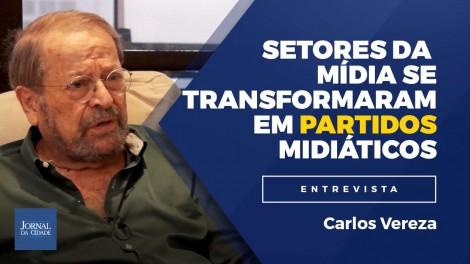 Imprensa travestida de partido político: parei de consumir; detona Carlos Vereza (veja o vídeo)