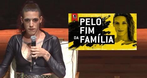 Travesti feminista e comunista defende abertamente a radicalização política para destruir a família (veja o vídeo)