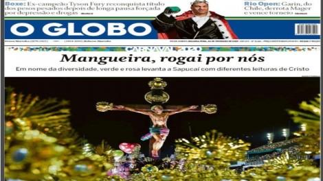 Jornal O Globo endossa blasfêmia da Mangueira contra cristãos e debocha em manchete