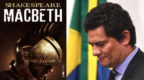 Seria o ex-juiz Moro, o nosso Macbeth?