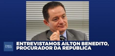 EXCLUSIVO: O Brasil sofre psicótica inversão de valores, afirma Procurador da República Ailton Benedito